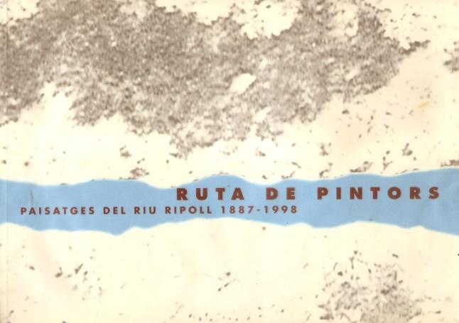 Ruta de pintors. Paisatges del riu Ripoll 1887-1998